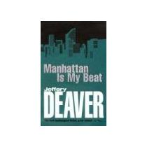 Deaver Jeffery Manhattan is my Beat